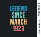 Legend Since March 1923   Retr...