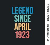 Legend Since April 1923   Retr...