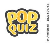 pop quiz text  pop quiz test ...   Shutterstock .eps vector #1839564766