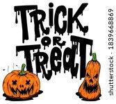 happy halloween. trick or treat.... | Shutterstock . vector #1839668869