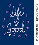 life is good  handwritten... | Shutterstock .eps vector #1840844149