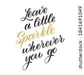 Leave A Little Sparkle Whereve...