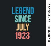 Legend Since July 1923   Retro...