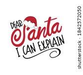 dear santa i can explain  funny ... | Shutterstock .eps vector #1842572050