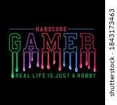 hardcore gamer real life is... | Shutterstock .eps vector #1843173463