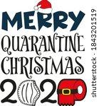 merry quarantine christmas 2020 ... | Shutterstock .eps vector #1843201519