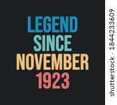 Legend Since November 1923  ...