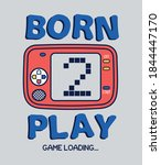 born to play  gamer  gamer ... | Shutterstock .eps vector #1844447170