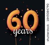 60 years sign orange balloons... | Shutterstock .eps vector #1845084790