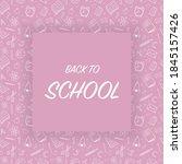 design of back to school card.... | Shutterstock .eps vector #1845157426
