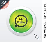 take a coffee sign icon. coffee ...