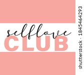 self love club text in black  | Shutterstock .eps vector #1845464293