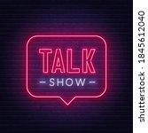 talk show neon sign on brick...   Shutterstock .eps vector #1845612040