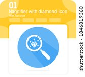 magnifying glass with diamond...