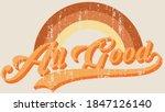 vintage all good slogan... | Shutterstock .eps vector #1847126140