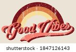 Vintage Good Vibes Slogan...