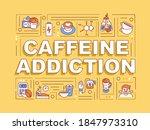 caffeine addiction word...
