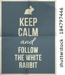 Stock vector keep calm and fallow the white rabbit quote on colorful folded in four paper texture with frame 184797446