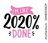i am like 2020 done   customer... | Shutterstock .eps vector #1848003829