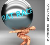 Rat Race As A Burden And Weight ...