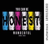 you can be honest slogan... | Shutterstock .eps vector #1850152303