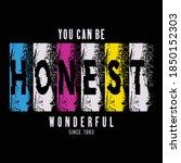 you can be honest slogan... | Shutterstock .eps vector #1850152303