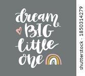 dream big little one. hand... | Shutterstock .eps vector #1850314279