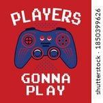 players gonna play  gamer... | Shutterstock .eps vector #1850399626