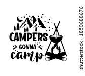 campers gonna camp motivational ... | Shutterstock .eps vector #1850688676