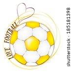 love of football  soccer ball | Shutterstock .eps vector #185181398