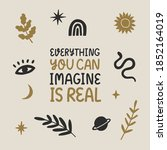 """everything you can imagine is... 