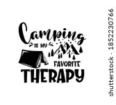 camping is my favorite therapy... | Shutterstock .eps vector #1852230766