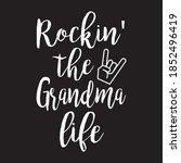 rockin the grandma life t shirt ... | Shutterstock .eps vector #1852496419
