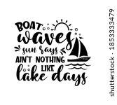 Boat Waves Sun Rays Ain't...