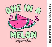 one in a melon typography ... | Shutterstock .eps vector #1853712553