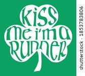 kiss me i'm a runner... | Shutterstock .eps vector #1853783806