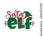 sister elf   funny text for... | Shutterstock .eps vector #1854321949