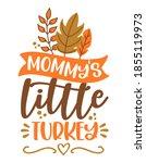 mommy' little turkey   baby... | Shutterstock .eps vector #1855119973