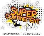 super confinement. comic book... | Shutterstock .eps vector #1855416169