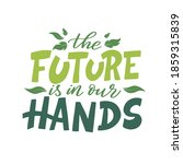 the future is in our hands.... | Shutterstock .eps vector #1859315839