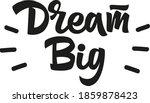 dream big hand drawn vector... | Shutterstock .eps vector #1859878423