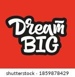 dream big hand drawn vector... | Shutterstock .eps vector #1859878429