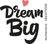 dream big hand drawn vector... | Shutterstock .eps vector #1861070530