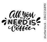 all you need is coffee  ... | Shutterstock .eps vector #1862216890