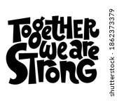 together we are strong  ... | Shutterstock .eps vector #1862373379