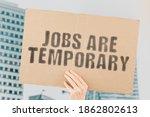 "The Phrase "" Jobs Are Temporary ..."