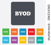 byod sign icon. bring your own... | Shutterstock .eps vector #186314360