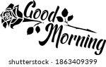 good morning.typography  tee... | Shutterstock .eps vector #1863409399