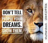 """Motivational Quote  """"don T Tell ..."""