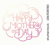 happy mother's day card | Shutterstock .eps vector #186508580